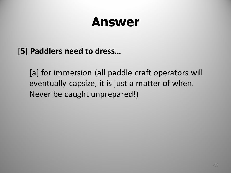 Answer [5] Paddlers need to dress…